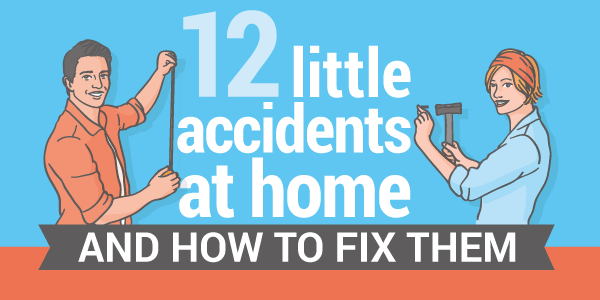 http://www.homeadvisor.com/r/12-accidents-at-home-and-how-to-fix-them/#.WRYjubzyvVo