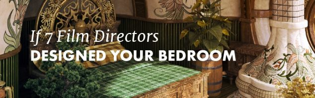 film directors designed your bedroom