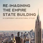 Re-imagining the Empire State Building in 9 Different Architectural Styles