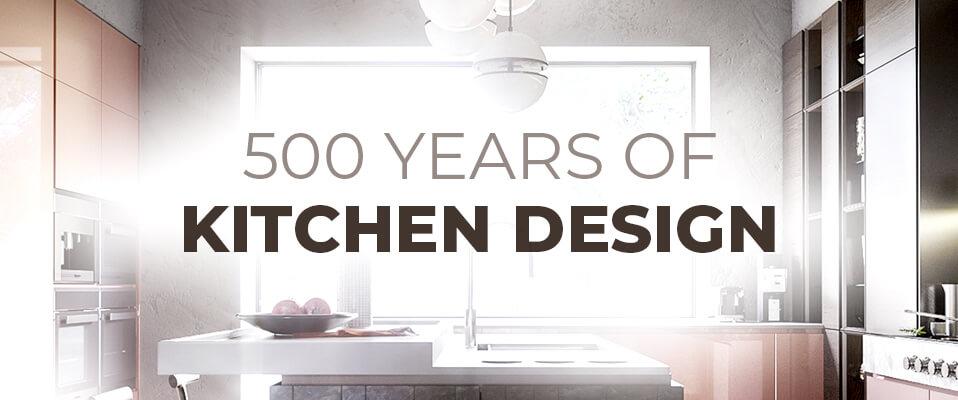 500 Years of Kitchen Design