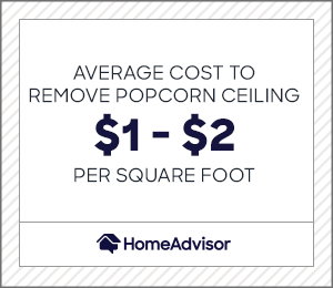 the average cost to remove popcorn ceiling is $1 to $2 per square foot