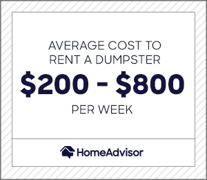average cost to rent a dumpster is $200 to $800 per week