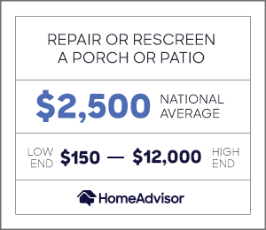 the cost to repair or rescreen a porch or patio is $2,500 or $150 to $12,000