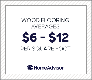wood flooring averages $6 to $12 per square foot