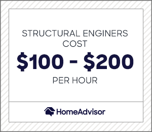 Structural engineers cost $100 - $200 per hour