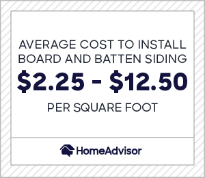Average cost to install board and batten siding is $2.25 and $12.50