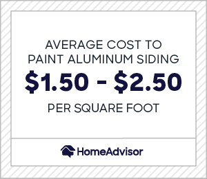 Average cost to paint aluminum siding is $1.50 and $2.50