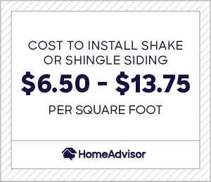 Cost to install shake or shingle siding is $6.50 and $13.75