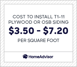 Cost to install T1-11 plywood or OSB siding is $3.50 to $7.20