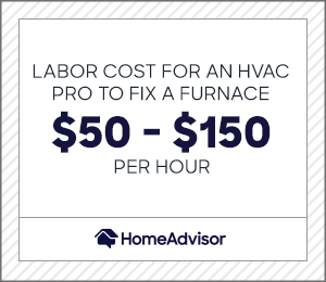 labor cost to fix a furnace is $50 to $150 per hour.