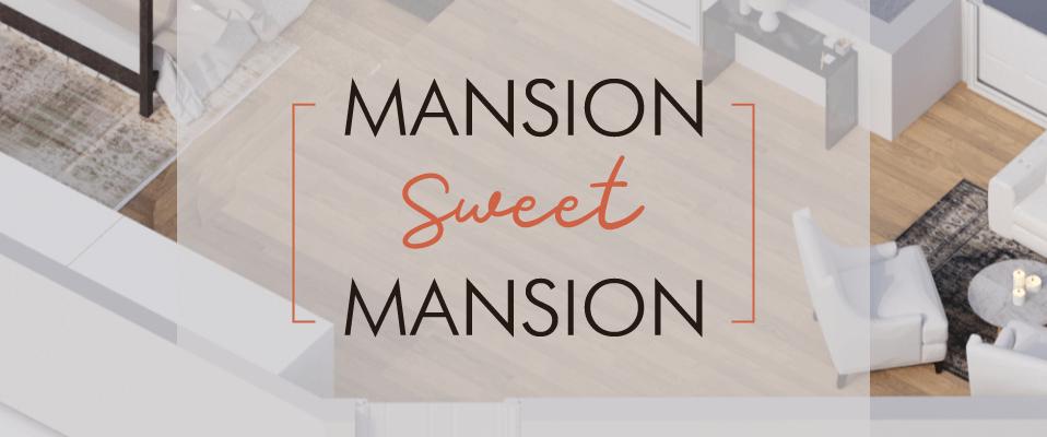 mansion sweet mansion banner