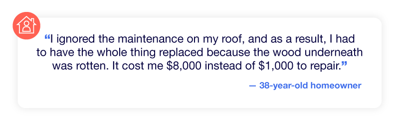 Experience of having to replace the roof due to not maintaining it.